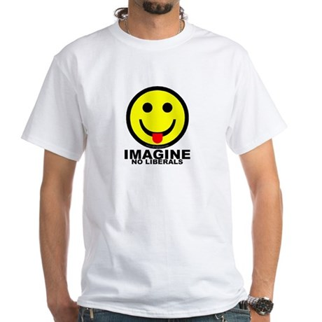 Imagine No Liberals White T-Shirt