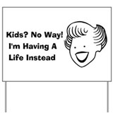 Kids No Way Yard Sign