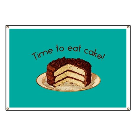 Time To Eat Cake Banner