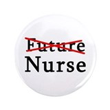 "No Longer Future Nurse 3.5"" Button"