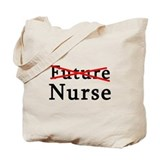 No Longer Future Nurse Tote Bag