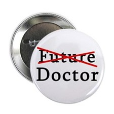 "No Longer Future Doctor 2.25"" Button"