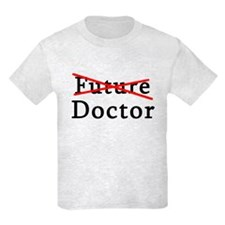 No Longer Future Doctor T-Shirt