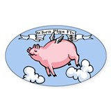 When Pigs Fly Oval Sticker (10 pk)