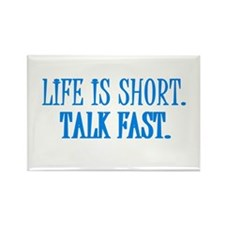 Life is short. Talk fast. Rectangle Magnet (100 pa