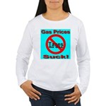 Gas Prices Suck! No Taxes On Women's Long Sleeve T