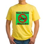 Gas Prices Suck! No Taxes On Yellow T-Shirt
