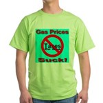 Gas Prices Suck! No Taxes On Green T-Shirt