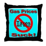 Gas Prices Suck! No Taxes On Throw Pillow