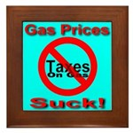 Gas Prices Suck! No Taxes On Framed Tile