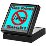 Gas Prices Suck! No Taxes On Keepsake Box