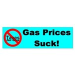 Gas Prices Suck! No Taxes On Bumper Sticker