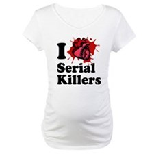i love serial killers! Shirt