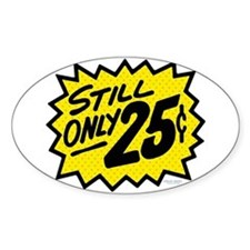 Still Only 25¢ Oval Decal