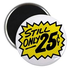 "Still Only 25¢ 2.25"" Magnet (10 pack)"