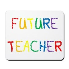 Future Teacher Mousepad