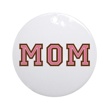 Collegiate Text Mom Pink Brown Ornament (Round)