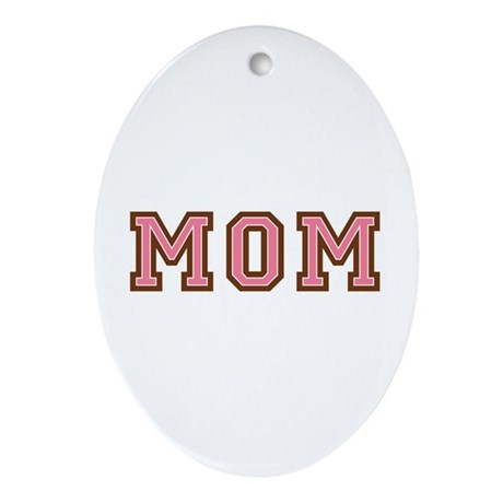 Collegiate Text Mom Pink Brown Oval Ornament