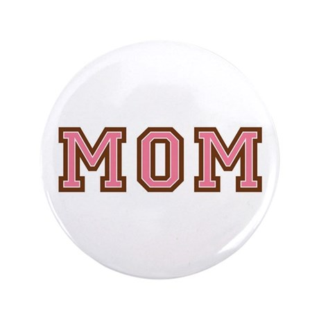"Collegiate Text Mom Pink Brown 3.5"" Button (100 pa"