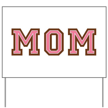 Collegiate Text Mom Pink Brown Yard Sign
