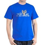 Trust Me I'm a Golf Instructor T-Shirt
