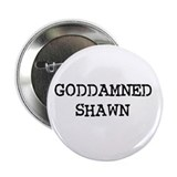 "GODDAMNED SHAWN 2.25"" Button (100 pack)"