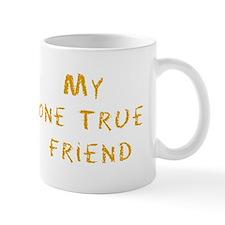 My one true friend Mug