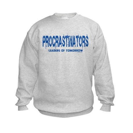 Procrastinators Kids Sweatshirt