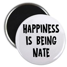 Happiness is being Nate Magnet
