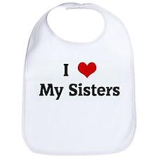I Love My Sisters Bib