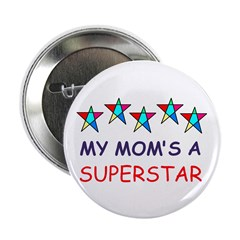 "SUPERSTAR MOM 2.25"" Button (10 pack)"