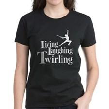 Living Laughing Twirling Tee