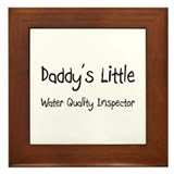 Daddy's Little Water Quality Inspector Framed Tile
