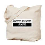 GODDAMNED JAKE Tote Bag