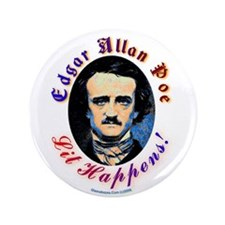 "Edgar Allen Poe - Lit Happens 3.5"" Button"