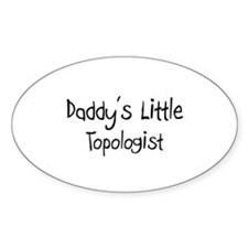 Daddy's Little Topologist Oval Decal