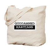 GODDAMNED MARTIANS Tote Bag