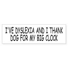 Funny Dyslexia slogan Bumper Bumper Sticker