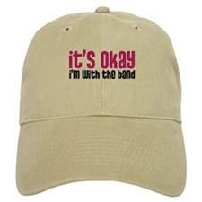 It's Okay, I'm With the Band Baseball Cap