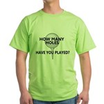 How Many Holes Played? Green T-Shirt