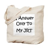 I Answer Only To My JRT Tote Bag