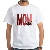 Mom, MD Shirt