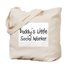 Daddy's Little Social Worker Tote Bag