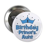 1st Birthday Prince's Aunt! 2.25&amp;quot; Button