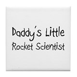 Daddy's Little Rocket Scientist Tile Coaster