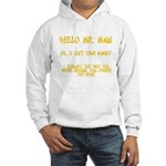 Mr. Main Hooded Sweatshirt