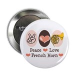 Peace Love French Horn Hornist 2.25