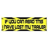 Read This I lost my trailer Bumper Bumper Sticker