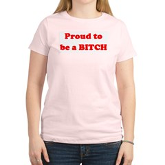 Proud to be a BIOTCH Women's Light T-Shirt