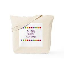 My Big Sister is Nutty! Tote Bag